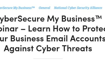 CyberSecure My Business™ Webinar – Learn How to Protect Your Business Email Accounts Against Cyber Threats