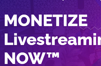 MONETIZE Livestreaming NOW Virtual summit