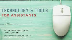 Technology and Tools for Assistants